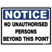 NOTICE No Unauthorised Persons Beyond This Point