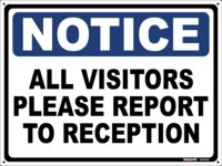 NOTICE All Visitors Please Report To Reception