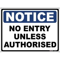 NOTICE No Entry Unless Authorised