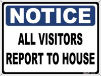 NOTICE All Visitors Report To House