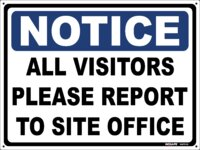 NOTICE All Visitors Please Report To Site Office