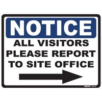 NOTICE All Visitors Please Report To Site Office with Right Arrow